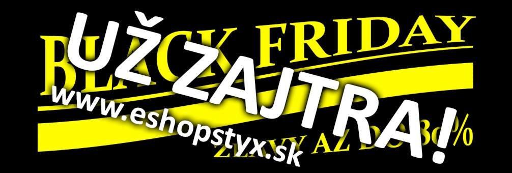 BLACK FRIDAY už zajtra na www.eshopstyx.sk